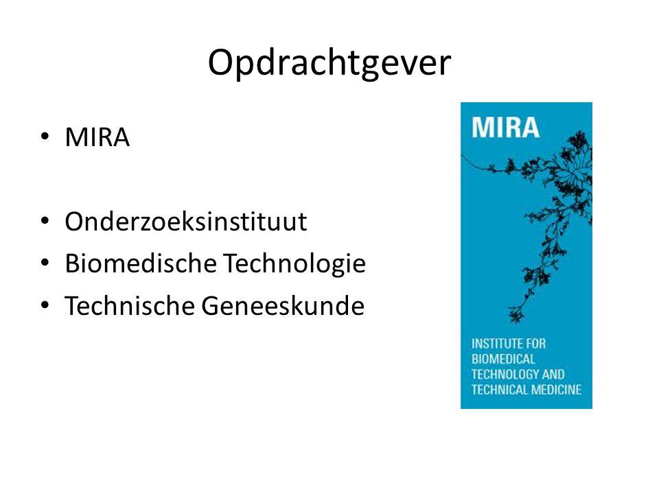 Opdrachtgever MIRA Onderzoeksinstituut Biomedische Technologie Technische Geneeskunde