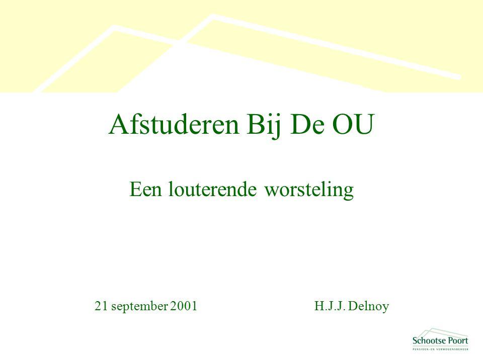 Afstuderen Bij De OU Een louterende worsteling 21 september 2001 H.J.J. Delnoy