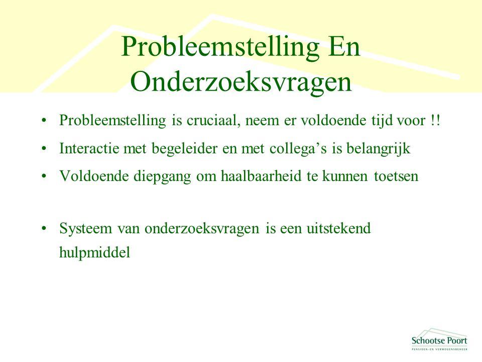 Probleemstelling En Onderzoeksvragen Probleemstelling is cruciaal, neem er voldoende tijd voor !.