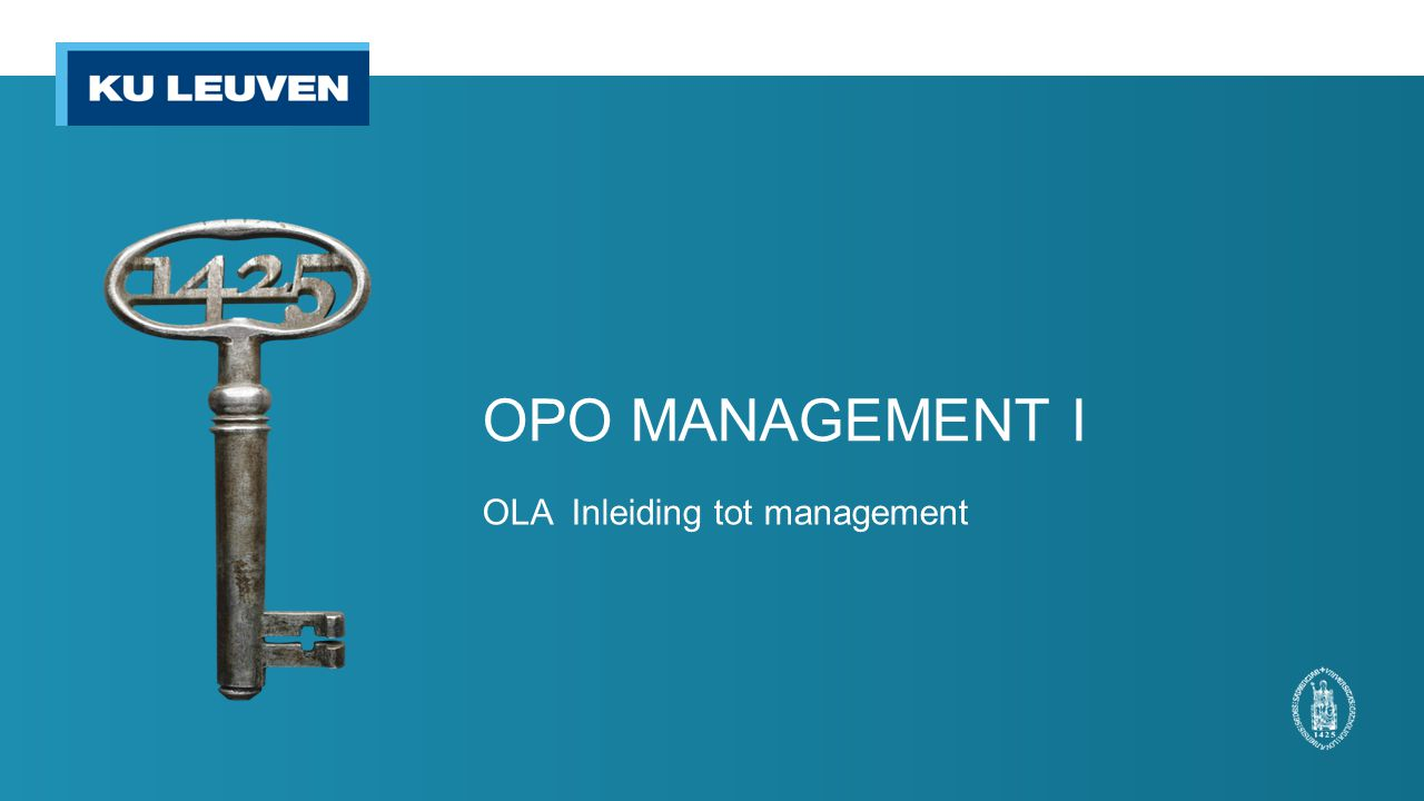 OPO MANAGEMENT I OLA Inleiding tot management