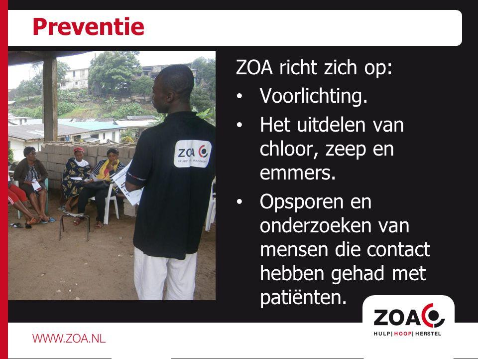 Preventie ZOA richt zich op: Voorlichting. Het uitdelen van chloor, zeep en emmers.