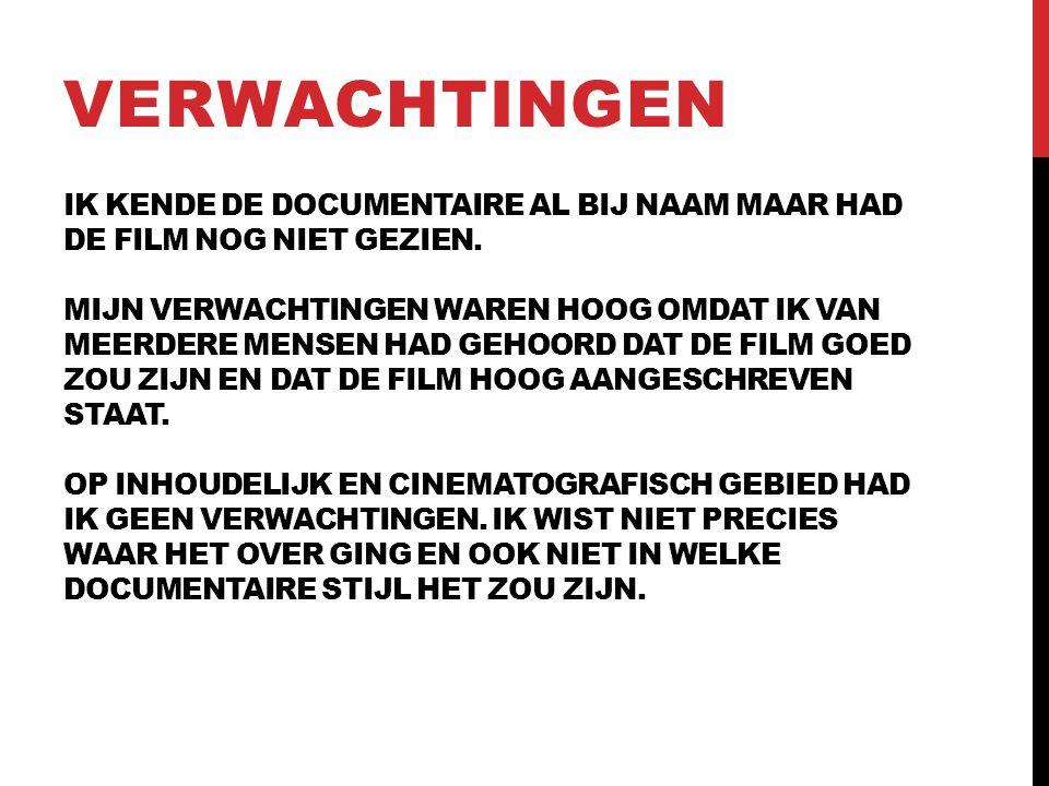 IK KENDE DE DOCUMENTAIRE AL BIJ NAAM MAAR HAD DE FILM NOG NIET GEZIEN.