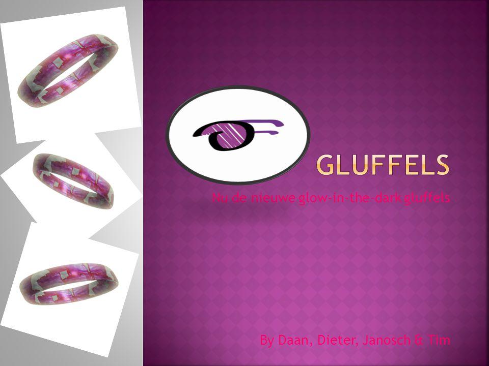 Nu de nieuwe glow-in-the-dark gluffels By Daan, Dieter, Janosch & Tim