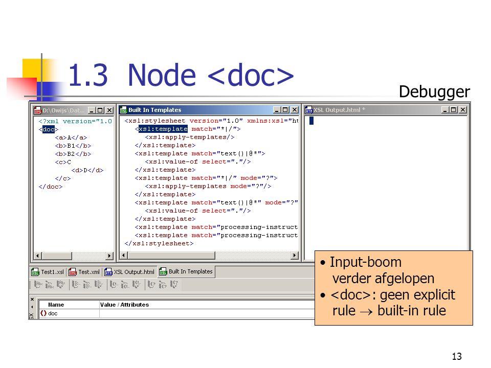 13 1.3 Node Input-boom verder afgelopen : geen explicit rule  built-in rule Debugger