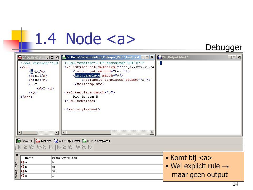 14 1.4 Node Komt bij Wel explicit rule  maar geen output Debugger