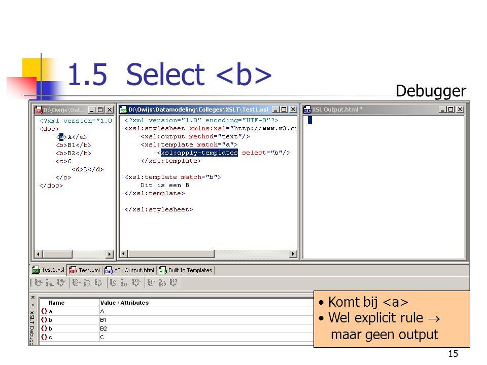 15 1.5 Select Komt bij Wel explicit rule  maar geen output Debugger