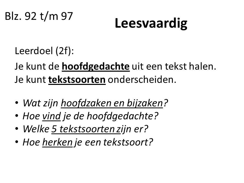 Leesvaardig Leerdoel (2f): Je kunt de hoofdgedachte uit een tekst halen.