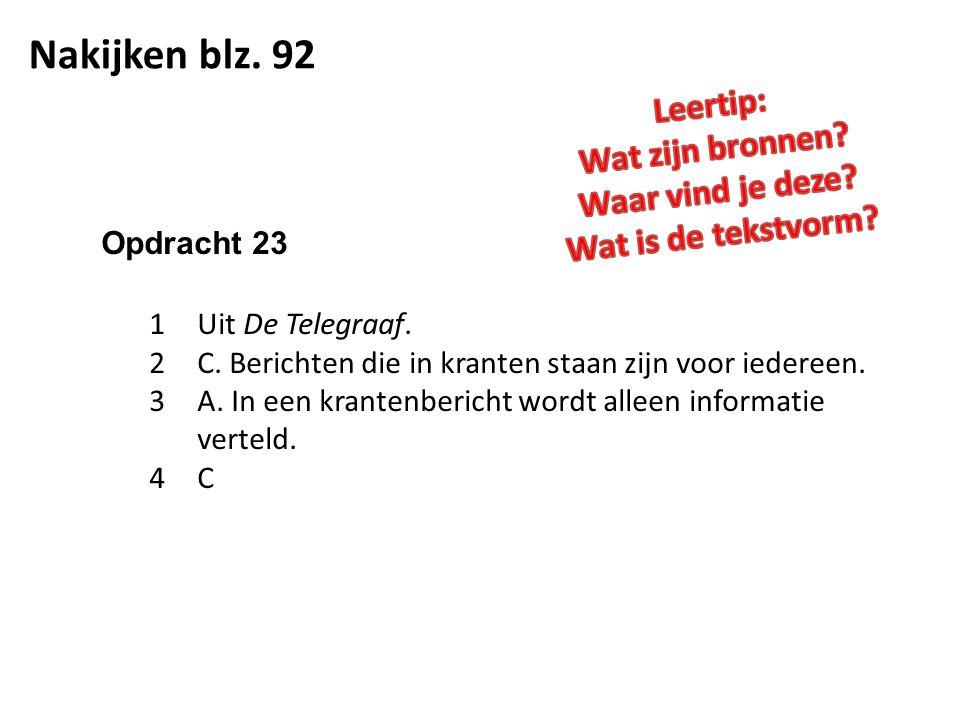 Nakijken blz.92 Opdracht 23 1Uit De Telegraaf. 2C.