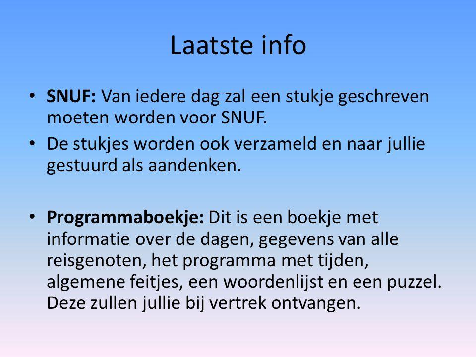 Laatste info SNUF: Van iedere dag zal een stukje geschreven moeten worden voor SNUF. De stukjes worden ook verzameld en naar jullie gestuurd als aande