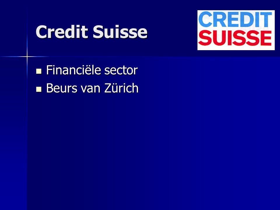 Credit Suisse Financiële sector Financiële sector Beurs van Zürich Beurs van Zürich
