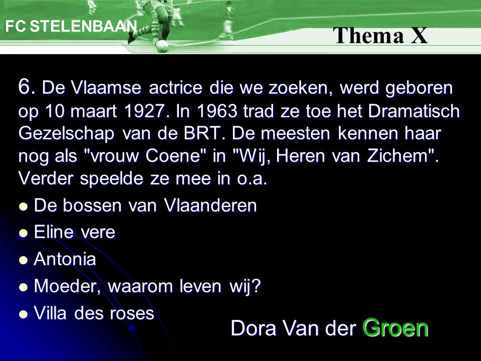 6. De Vlaamse actrice die we zoeken, werd geboren op 10 maart 1927. In 1963 trad ze toe het Dramatisch Gezelschap van de BRT. De meesten kennen haar n