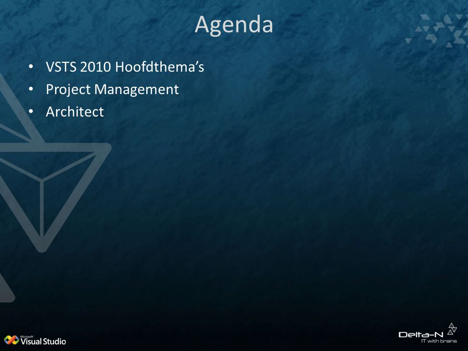 Agenda VSTS 2010 Hoofdthema's Project Management Architect