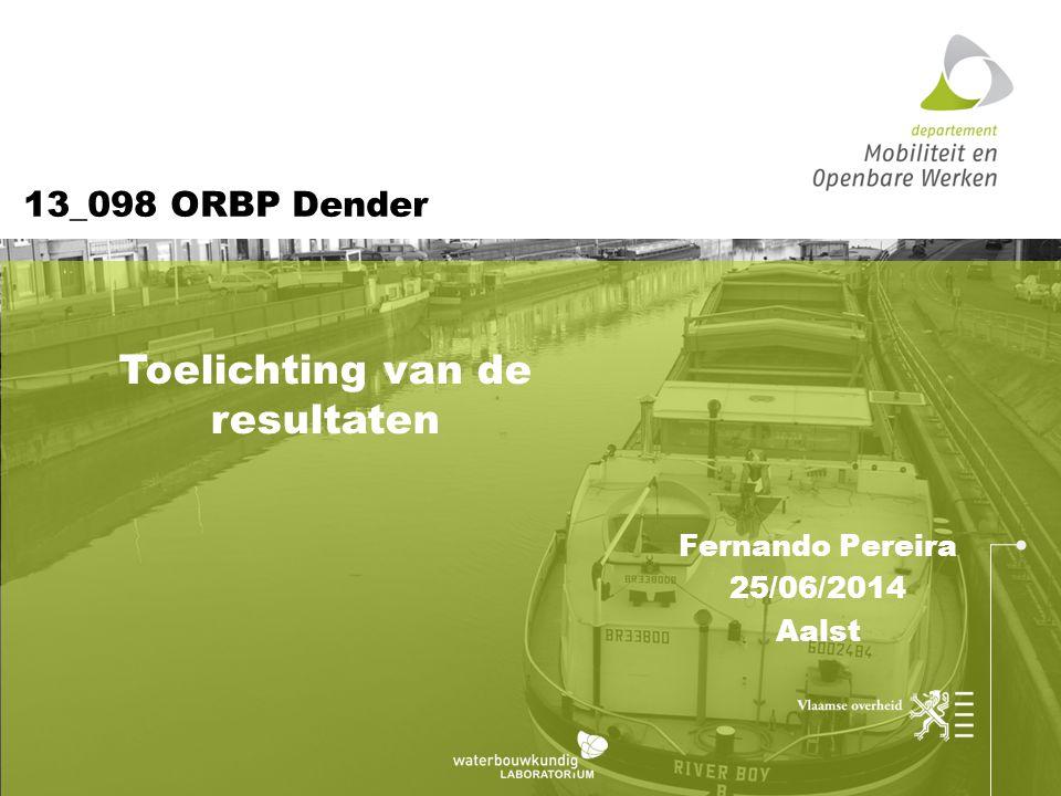 13_098 ORBP Dender Fernando Pereira 25/06/2014 Aalst Toelichting van de resultaten