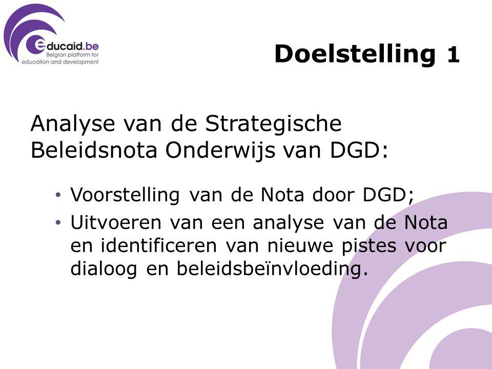 Analyse van de Strategische Beleidsnota Onderwijs van DGD: Voorstelling van de Nota door DGD; Uitvoeren van een analyse van de Nota en identificeren van nieuwe pistes voor dialoog en beleidsbeïnvloeding.