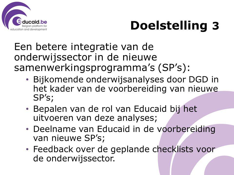 Een betere integratie van de onderwijssector in de nieuwe samenwerkingsprogramma's (SP's): Bijkomende onderwijsanalyses door DGD in het kader van de voorbereiding van nieuwe SP's; Bepalen van de rol van Educaid bij het uitvoeren van deze analyses; Deelname van Educaid in de voorbereiding van nieuwe SP's; Feedback over de geplande checklists voor de onderwijssector.