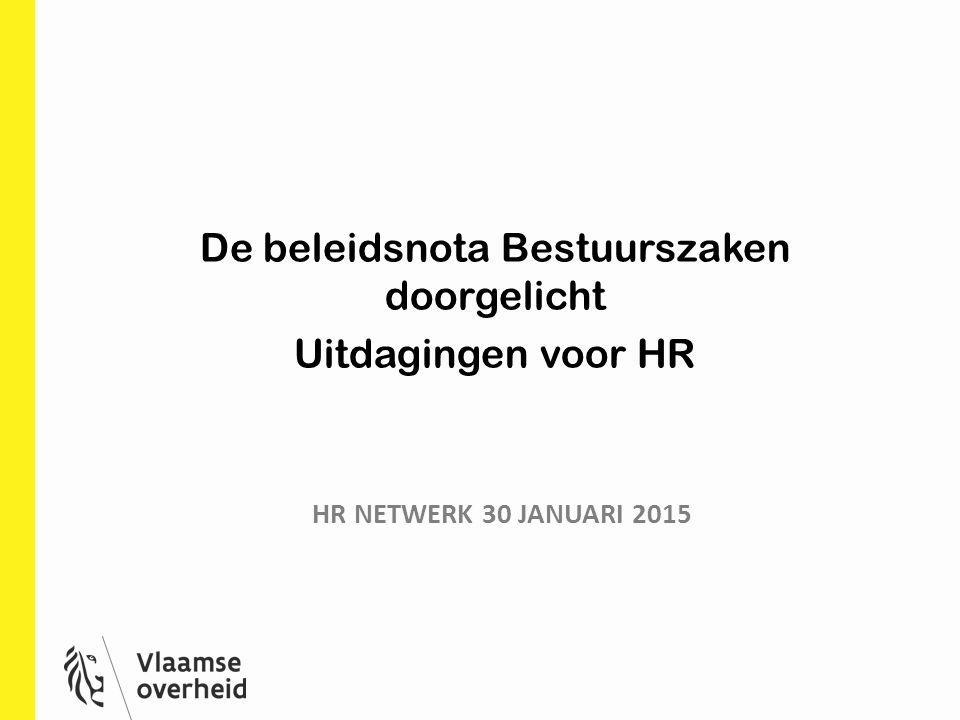 HR NETWERK 30 JANUARI 2015 De beleidsnota Bestuurszaken doorgelicht Uitdagingen voor HR