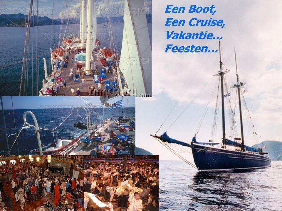 Een Boot, Een Cruise, Vakantie… Feesten…