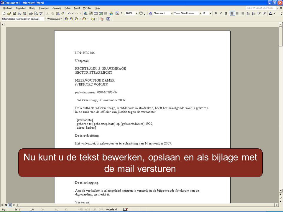 Nu kunt u de tekst bewerken, opslaan en als bijlage met de mail versturen