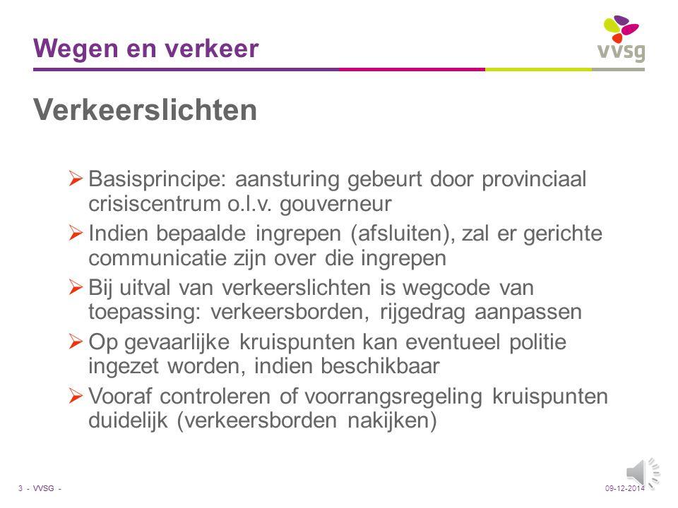 VVSG - Wegen en verkeer 1.Treinvervoer en spoorovergangen (NMBS/Infrabel) 2.Busvervoer (De Lijn) 3.Verkeerslichten 4.Openbare verlichting 2 -09-12-2014