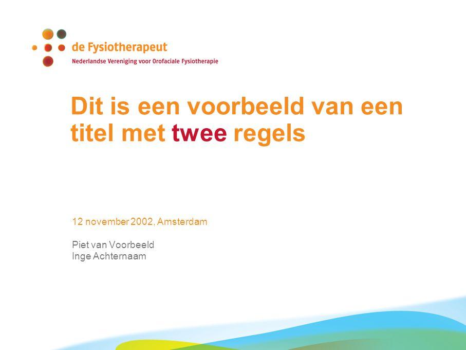 Dit is een voorbeeld van een titel met twee regels 12 november 2002, Amsterdam Piet van Voorbeeld Inge Achternaam