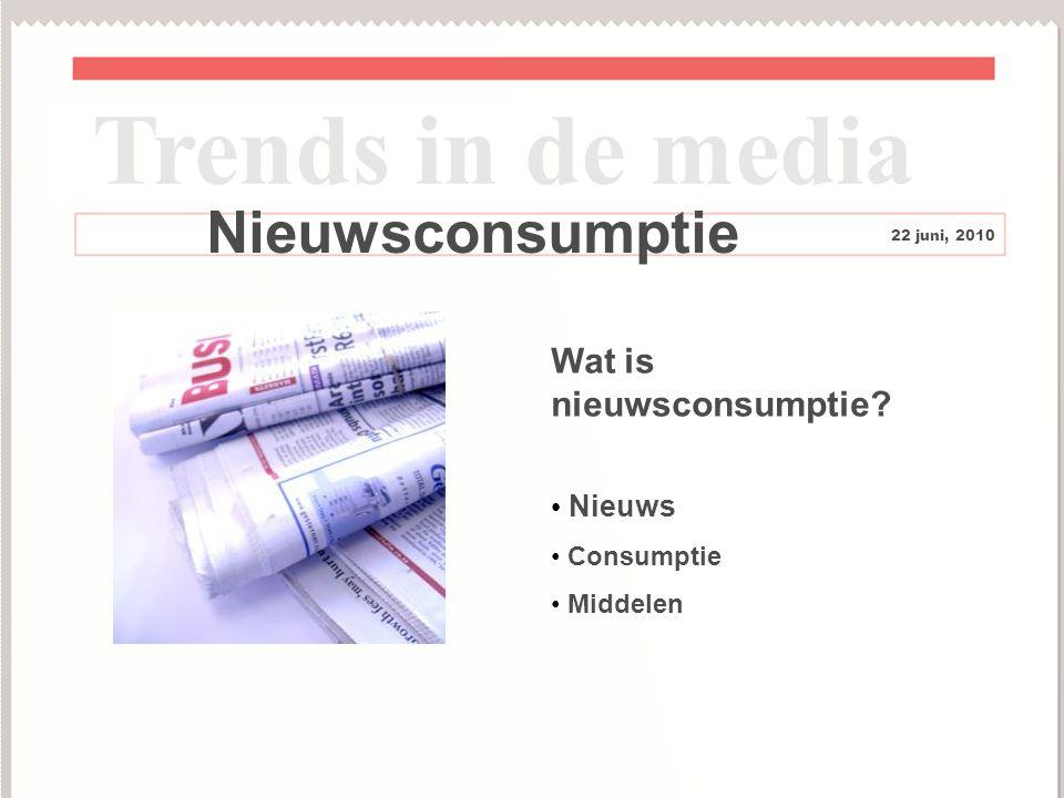 4 Nieuwsconsumptie Wat is nieuwsconsumptie.
