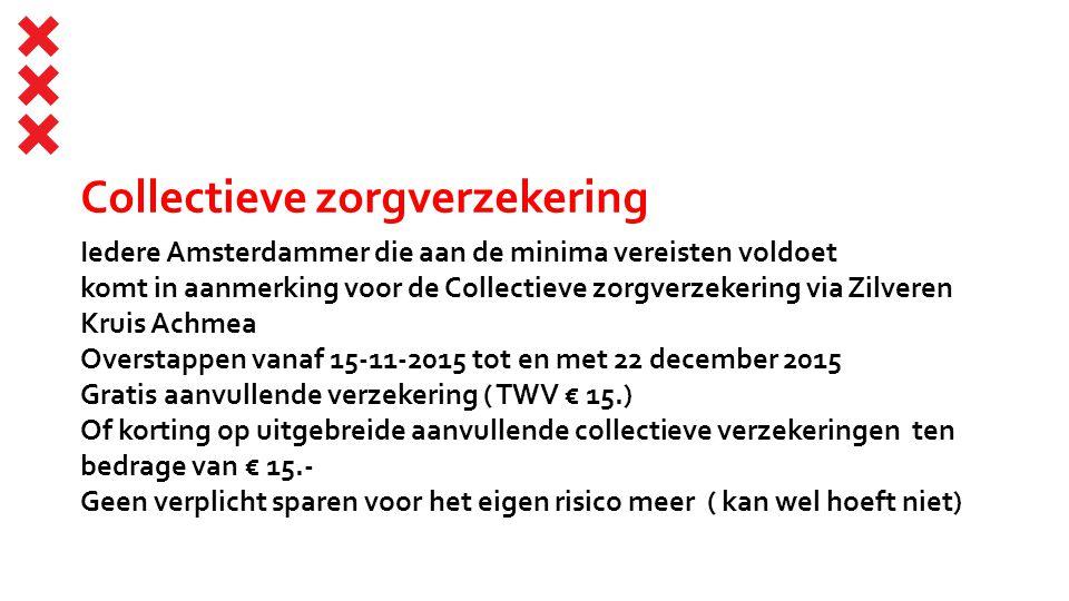 Collectieve zorgverzekering Iedere Amsterdammer die aan de minima vereisten voldoet komt in aanmerking voor de Collectieve zorgverzekering via Zilvere