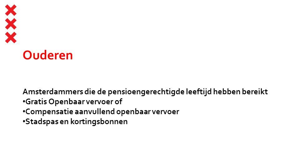 Ouderen Amsterdammers die de pensioengerechtigde leeftijd hebben bereikt Gratis Openbaar vervoer of Compensatie aanvullend openbaar vervoer Stadspas e