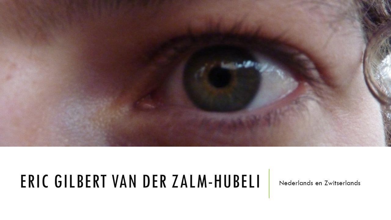 ERIC GILBERT VAN DER ZALM-HUBELI Nederlands en Zwitserlands