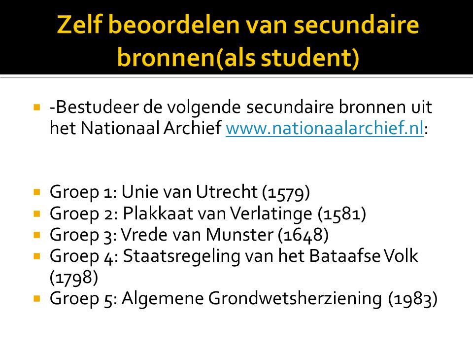  -Bestudeer de volgende secundaire bronnen uit het Nationaal Archief www.nationaalarchief.nl:www.nationaalarchief.nl  Groep 1: Unie van Utrecht (157