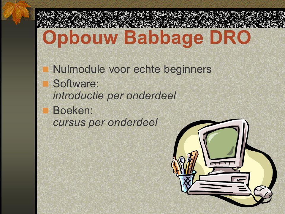 Kenmerken Babbage DRO Nulmodule Introductie via gestuurde software Stap voor stap methode Tamelijk dunne boeken