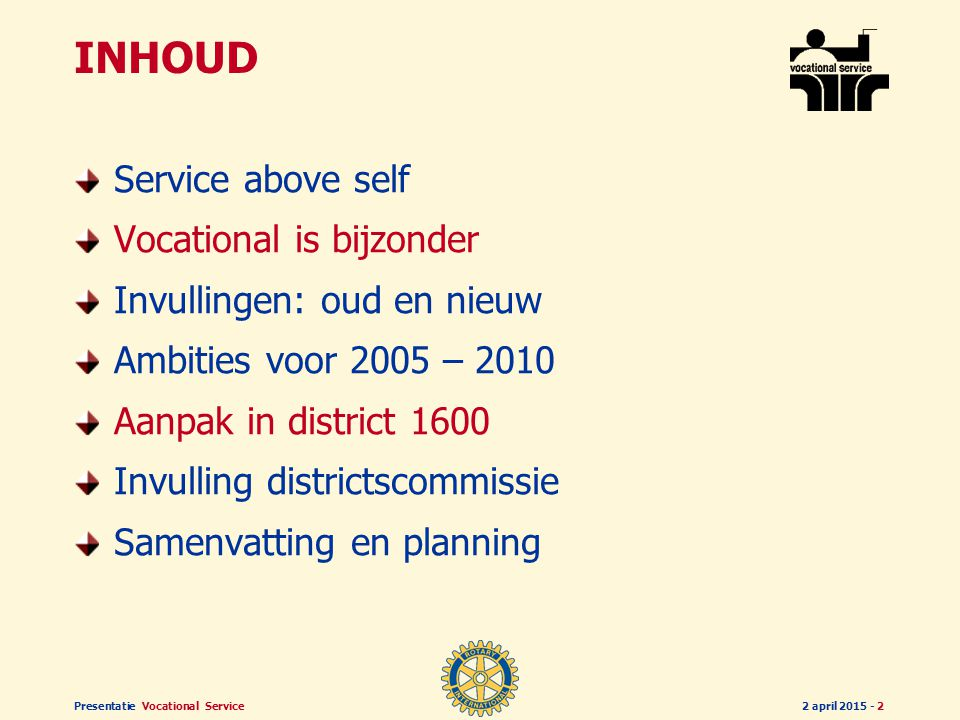 Presentatie Vocational Service2 april 2015 - 1 Vocational Service Visie, Aanpak en Plan 2005 - 2010