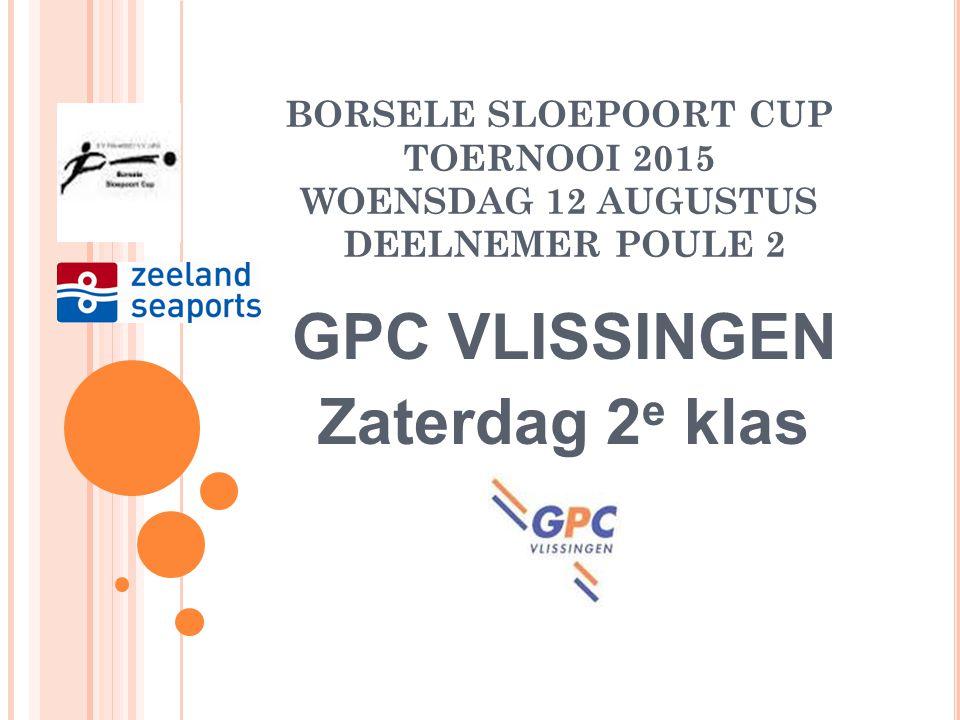 BORSELE SLOEPOORT CUP TOERNOOI 2015 WOENSDAG 12 AUGUSTUS DEELNEMER POULE 2 RCS Zaterdag 4 e klas