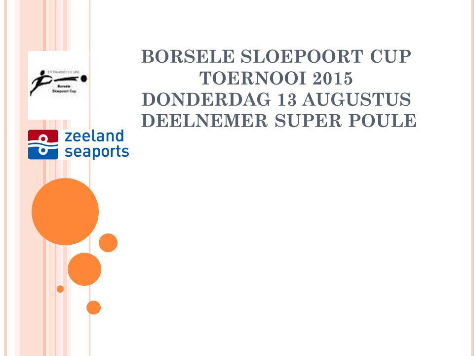 BORSELE SLOEPOORT CUP TOERNOOI 2015 DONDERDAG 13 AUGUSTUS DEELNEMER SUPER POULE VC VLISSINGEN Zondag hoofdklas
