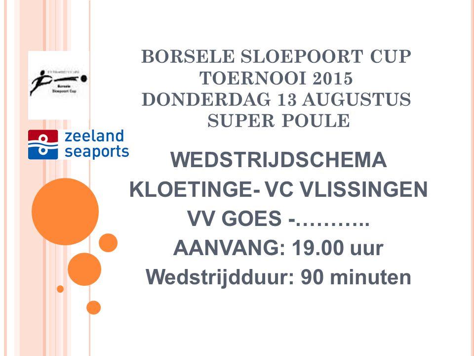 BORSELE SLOEPOORT CUP TOERNOOI 2015 DONDERDAG 13 AUGUSTUS DEELNEMER SUPER POULE