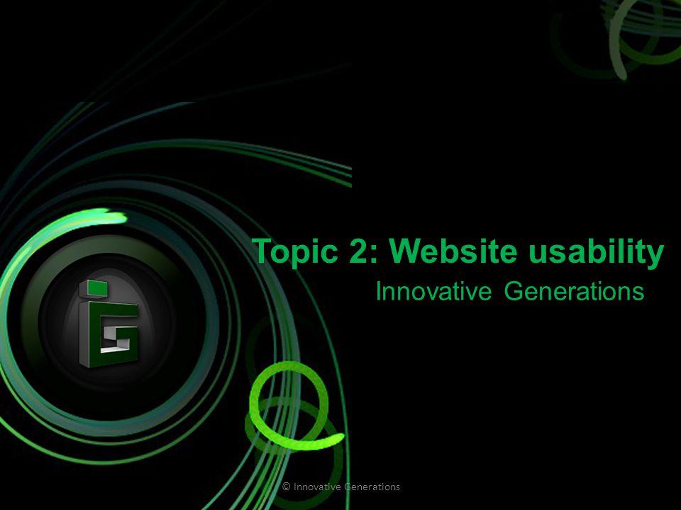 Conclusies webshops Gekozen sites: - http://www.bobshop.nl/ - http://webshop.amnesty.nl / http://www.bobshop.nl/ http://webshop.amnesty.nl / Dit soort sites zijn goed herkenbaar Ze zijn vaak onoverzichtelijk doordat er veel reclame staat Er kunnen vragen gesteld worden en objecten kunnen makkelijk gezocht worden Niet erg toegankelijk voor mensen met een beperking © Innovative Generations