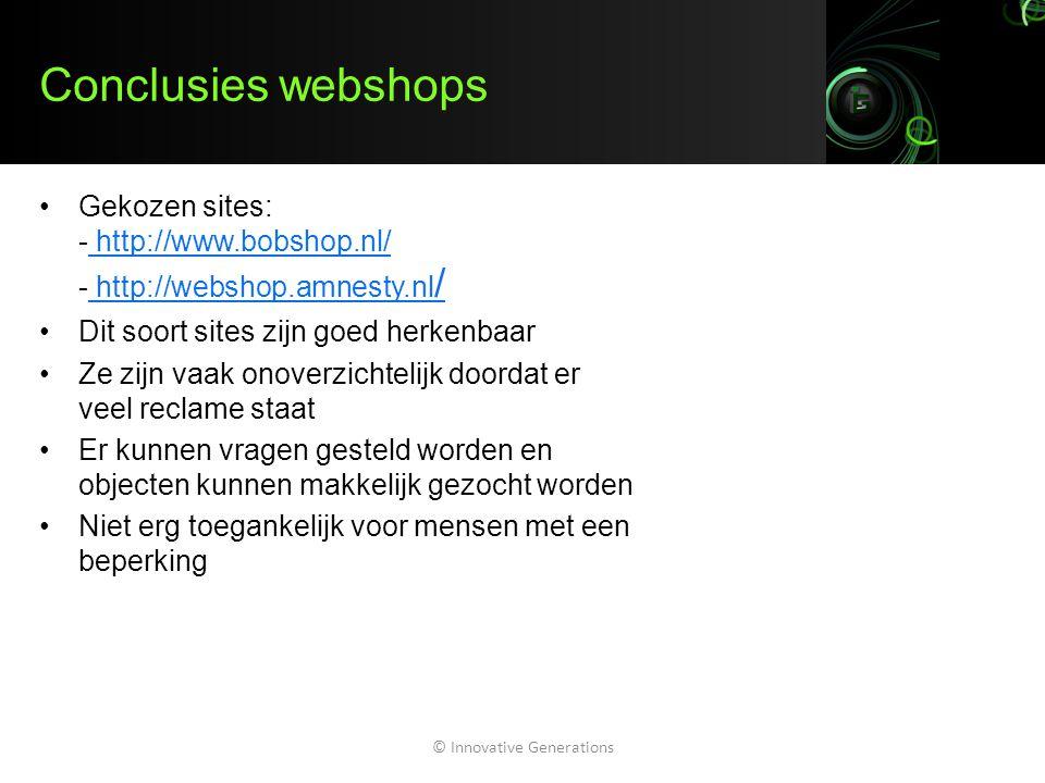 Conclusies non-profit sites Gekozen sites: -http://webshop.amnesty.nl/ -http://www.kika.nl/http://webshop.amnesty.nl/http://www.kika.nl/ Duidelijk herkenbare sitenaam Veel info, soms iets te veel en daardoor onoverzichtelijk Duidelijk op welk deel van de site je bent Laadt snel en is zichtbaar in alle browsers Veel aan communicatieopties, bijv.