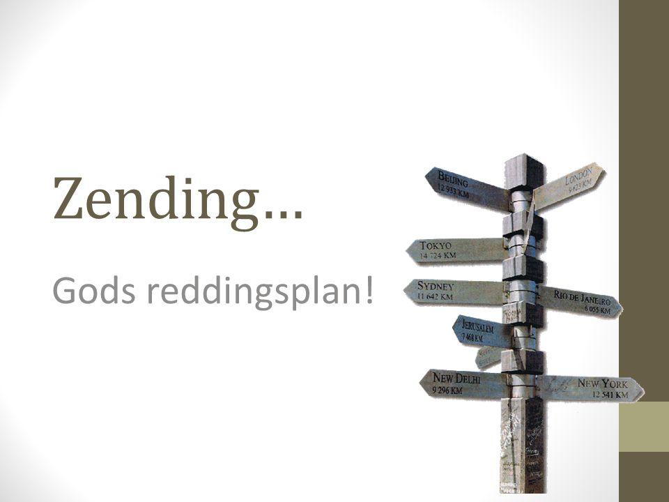 Zending… Gods reddingsplan!