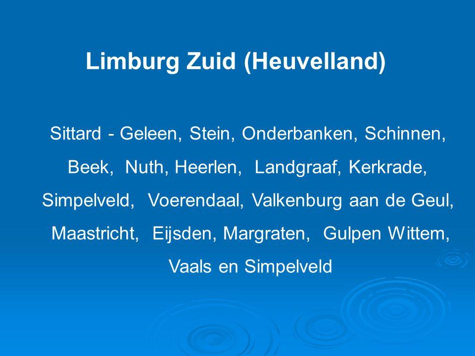 Limburg Zuid (Heuvelland) Sittard - Geleen, Stein, Onderbanken, Schinnen, Beek, Nuth, Heerlen, Landgraaf, Kerkrade, Simpelveld, Voerendaal, Valkenburg