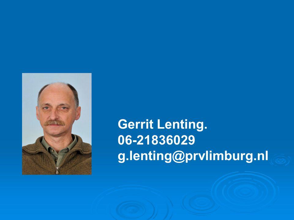 Gerrit Lenting. 06-21836029 g.lenting@prvlimburg.nl