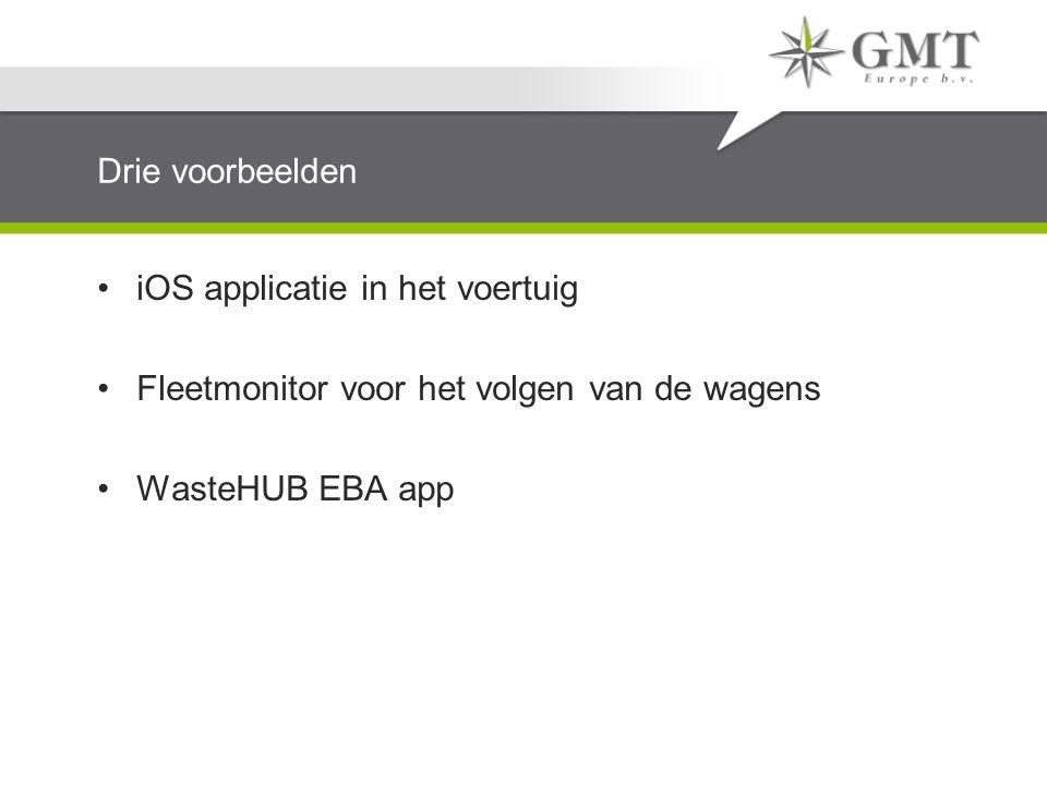 Drie voorbeelden iOS applicatie in het voertuig Fleetmonitor voor het volgen van de wagens WasteHUB EBA app