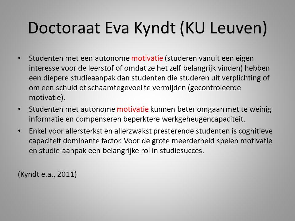 Doctoraat Eva Kyndt (KU Leuven) Studenten met een autonome motivatie (studeren vanuit een eigen interesse voor de leerstof of omdat ze het zelf belang