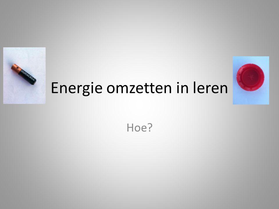 Energie omzetten in leren Hoe?