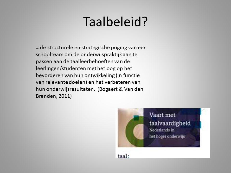 Taalbeleid? = de structurele en strategische poging van een schoolteam om de onderwijspraktijk aan te passen aan de taalleerbehoeften van de leerlinge