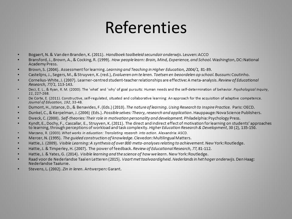 Referenties Bogaert, N. & Van den Branden, K. (2011). Handboek taalbeleid secundair onderwijs. Leuven: ACCO Bransford, J., Brown, A., & Cocking, R. (1