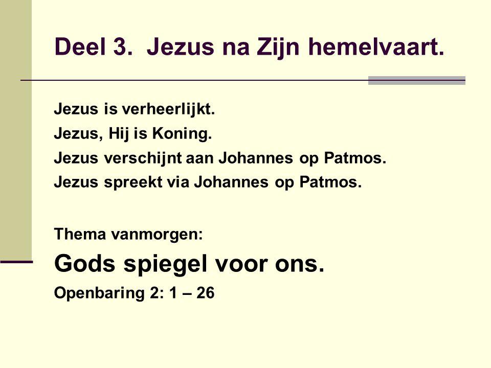 Jezus is verheerlijkt. Jezus, Hij is Koning. Jezus verschijnt aan Johannes op Patmos. Jezus spreekt via Johannes op Patmos. Thema vanmorgen: Gods spie