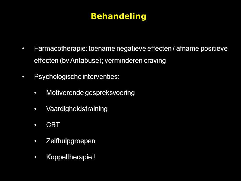 Farmacotherapie: toename negatieve effecten / afname positieve effecten (bv Antabuse); verminderen craving Psychologische interventies: Motiverende gespreksvoering Vaardigheidstraining CBT Zelfhulpgroepen Koppeltherapie .
