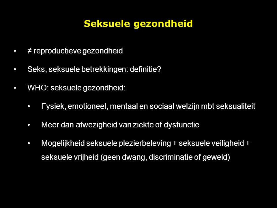 Seksuele gezondheid ≠ reproductieve gezondheid Seks, seksuele betrekkingen: definitie.