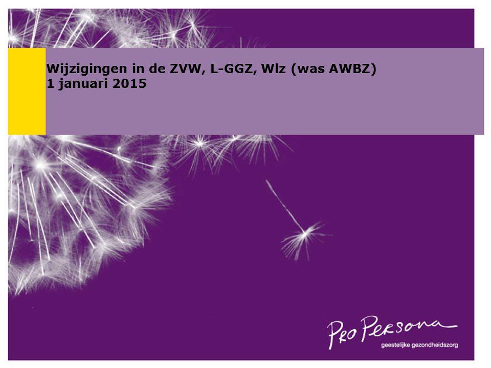 Wijzigingen in de ZVW, L-GGZ, Wlz (was AWBZ) 1 januari 2015