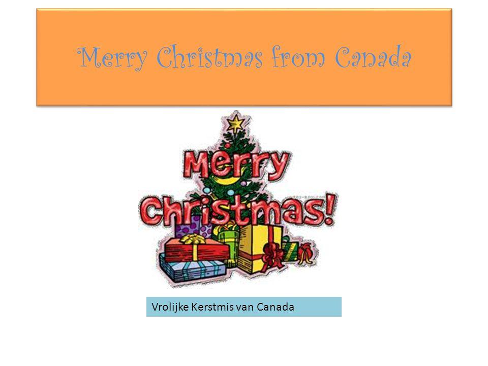 Merry Christmas from Canada Vrolijke Kerstmis van Canada