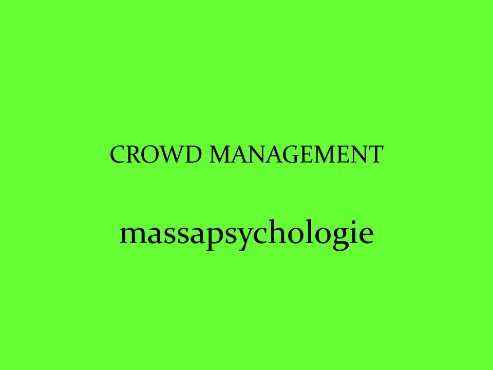 CROWD MANAGEMENT massapsychologie